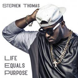 Stephen Thomas Life Equals Purpose