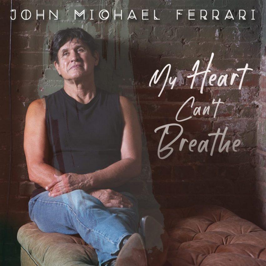 John Michael Ferrari My Heart Can't Breathe